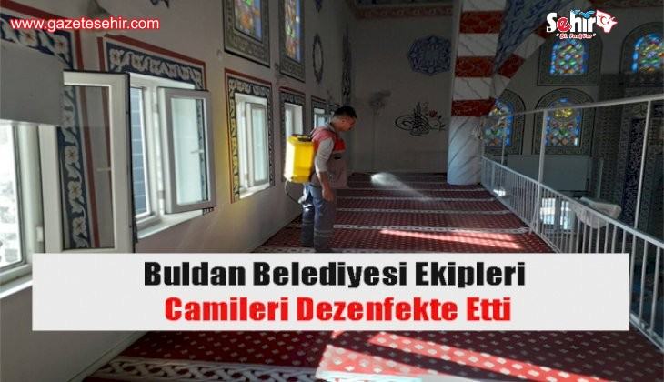 Buldan Belediyesi ekipleri, camileri dezenfekte etti